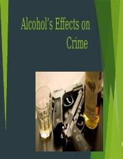 Alcohol's effects on crime.pptx