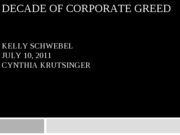 Decade+of+Corporate+Greed+Kelly+Schwebel