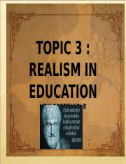 TOPIC 3 REALISM IN EDUCATION