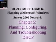 Planning A Microsoft Windows Server 2003 Network Chapter 05