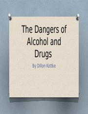 The Dangers of Alcohol and Drugs.pptx