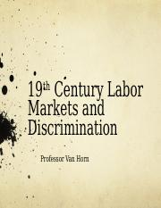 12 19th Century Labor Markets and Discrimination Lecture Recap.ppt