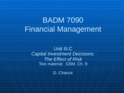 BADM 7090 IIIC 2013 - Capital Investment Decisions (The Effect of Risk)
