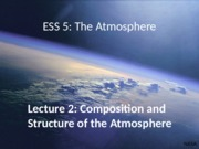 ESS 5 Earth Atmosphere lecture 2