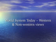 World System Today - Fukuyama, Huntington, Mahbubani