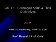 Lecture 23, Chapter 17 - Carboxylic Acids and their Derivatives