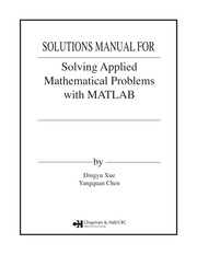 Dingyu Xue,Yangquan Chen-SOLUTIONS MANUAL FOR Solving Applied Mathematical Problems with MATLAB-Chap