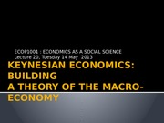 Lecture 20 [Keynesian economics Building a theory of the macro-economy]