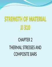 263370168-JJ310-STRENGTH-OF-MATERIAL-Chapter-2-Thermal-Stresses-and-Composite-Bars
