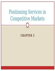Chapter 3 - Positioning Services in Competitive Markets.pptx