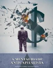 Ludwig Von Mises - A Mentalidade Anticapitalista.pdf