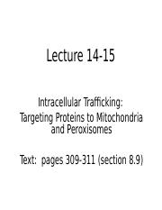 Lec 14-15 Protein targeting to Mitochondria&Peroxisomes S2013.ppt