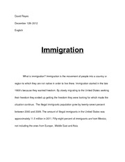 immigration essay pros and cons why it has affected david  immigration essay pros and cons why it has affected david reyes 12th 2012 english immigration what is immigration immigration is the