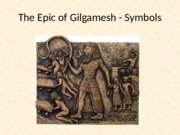 Epic of Gilgamesh - symbols.pptx