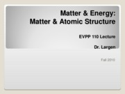 EVPP 110 Lecture - Matter and Energy - Atomic Structure - Student - Fall 2010