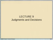 Lecture 9 - Judgments and Decisions