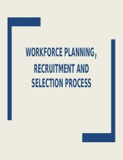 Workforce Planning, Recruitment and Selection.pptx