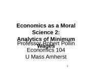 Lecture 5--Economics as a Moral Science 2--Analytics of Minimum Wages