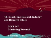 MKT 367 - Spring 2014 - The Marketing Research Industry and Research Ethics - Student Notes
