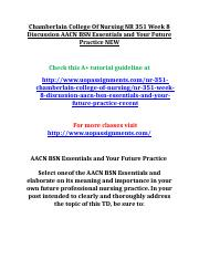Chamberlain College Of Nursing NR 351 Week 8 Discussion AACN BSN Essentials and Your Future Practice