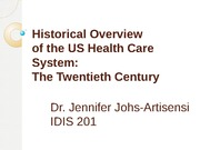 Historical overview of the US helath care system of the twentieth Century