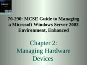 Chp02 - Managing Hardware Devices