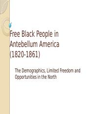 FREE BLACK PEOPLE IN ANTEBELLUM AMERICA FINAL DOCUMENT(1).pptx