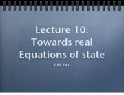Lecture 10 _Real Equations of state _