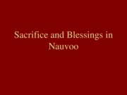 5--History--Sacrifice and Blessings in Nauvoo