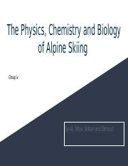 The Physics, Chemistry and Biology of Alpine Skiing.pptx