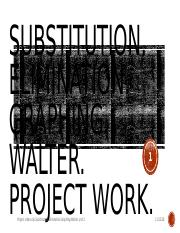 Project video clip.Substitution.Elimination.Graphing.Walter. unit-2.pptx