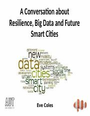 130347-eve-coles-lecture-for-ecsr-resilience-smart-cities-big-data.pptx