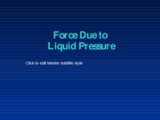 Lesson 21 Force due to liquid pressure revised