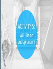 Activity 5 - Will I be an entrepreneur.pptx