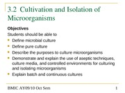 Topic 3.2 Cultivation and Growth of Microorganisms - Cultivation and Isolation of Microorganisms