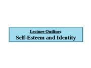 4. Self-Esteem and Identity - lecture outline