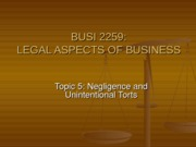 TOPIC_5_-_NEGLIGENCE_AND_UNINTENTIONAL_TORTS