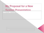 My Proposal for a New System Presentation