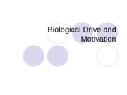 Biological+Drive+and+Motivation[1]