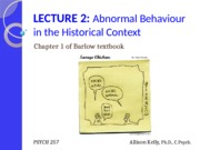 Lecture 2 - Abnormal Behaviour in Historical Context_2015_FOR POSTING