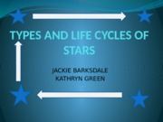 TYPES AND LIFE CYCLES OF STARS