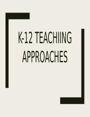 K-12 Teachiing Approaches.pptx