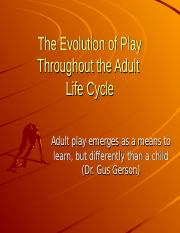The_Evolution_of_Play_Throughout_the_Adult.ppt