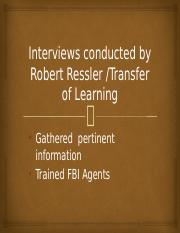 PSYCH 635 Week Five Interviews conducted by Robert Ressler