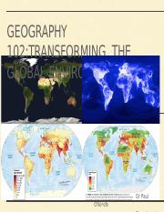 Lecture+04+-+GEOG102+-+Transforming+the+Global+Environment+-+Summer+2017.pptx