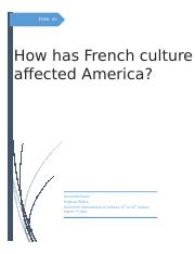 How has the French culture affected America - edited.docx