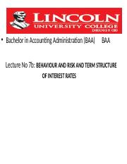Lincoln Uni Lecture 7b -Behaviour and risk and term structure of Interest Rates