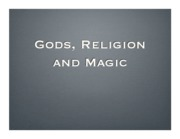 Gods, Religion, and Magic
