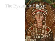 The Byzantine Empire and Islam Eighth Powerpoint