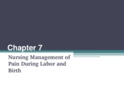 Ch. 7 - Pain Management During Labor